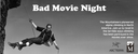 Bad Movie Night  - Aug 18, 2016