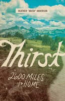 Thirst: 2600 Miles to Home